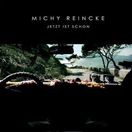 Michy Reincke - Jetzt ist schön