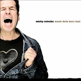 Michy Reincke - Mach dein Herz laut