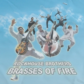 Rockhouse Brothers - Brasses of Fire
